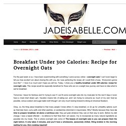 Breakfast Under 300 Calories: Recipe for Overnight Oats