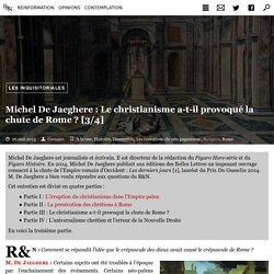 Michel De Jaeghere : Le christianisme a-t-il provoqué la chute de Rome ? [3/4]