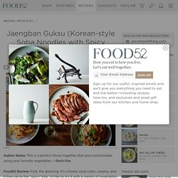 Jaengban Guksu (Korean-style Soba Noodles with Spicy Dressing) Recipe on Food52