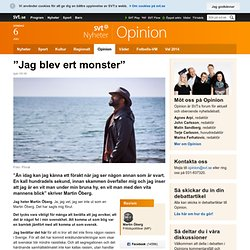 """Jag blev ert monster"" - Opinion"