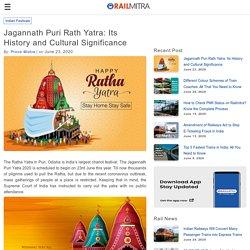 Jagannath Puri Rath Yatra: Its History and Cultural Significance