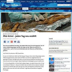 25 Jahre nach Fund der Mumie: Ötzi-Krimi - jeden Tag neu erzählt