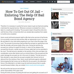 How To Get Out Of Jail – Enlisting The Help Of Bail Bond Agency