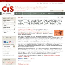 "What the ""jailbreak"" exemption says about the future of copyright law"