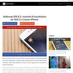 Jailbreak iOS 8.3 : tutoriel d'installation de TaiG 2.1.3 pour iPhone