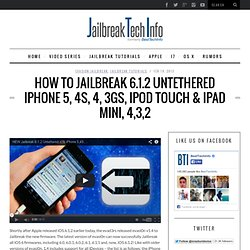 How to Jailbreak 6.1.2 Untethered iPhone 5, iPad 4, iPod touch and More