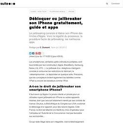 Débloquer ou jailbreaker son iPhone gratuitement, guide et apps
