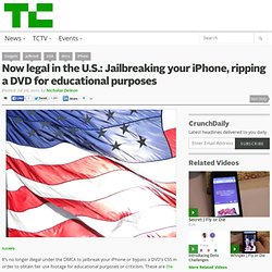 Now legal in the U.S.: Jailbreaking your iPhone, ripping a DVD for educational purposes