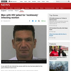 Man with HIV jailed for 'recklessly' infecting women