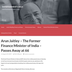 Arun Jaitley - The Former Finance Minister of India - Passes Away at 66