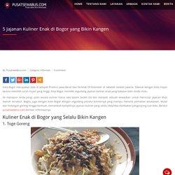 5 Jajanan Kuliner Enak di Bogor yang Bikin Kangen