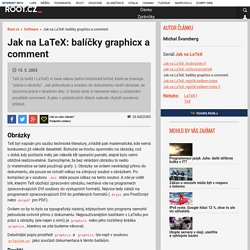 Jak na LaTeX: balíčky graphicx a comment