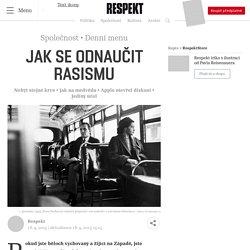 Jak se odnaučit rasismu