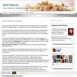 Jak myć włosy bez szamponu - Kaila Natura