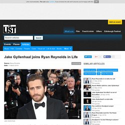 Jake Gyllenhaal joins Ryan Reynolds in Life