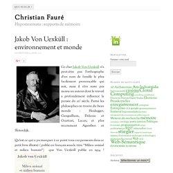 Jakob Von Uexküll : environnement et monde