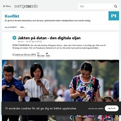 Jakten på datan - den digitala oljan 27 april kl 09.03 - Konflikt