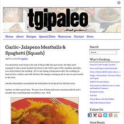 Garlic-Jalapeno Meatballs & Spaghetti (Squash)
