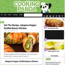 Get The Recipe: Jalapeno Popper Stuffed Bacon Chicken
