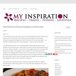 Fiery Mushroom Pizza with Jalapenos and Hot SauceThis Is My Inspiration | This Is My Inspiration