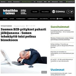 Suomen B2B-yritykset pahasti jälkijunassa – Somen tehokäyttö toisi potkua bisnekseen
