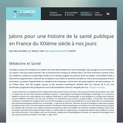 Jalons pour une histoire de la santé publique en France du XIXème siècle à nos jours