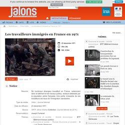 Les travailleurs immigrés en France en 1971 - Jalons pour l'histoire du temps présent