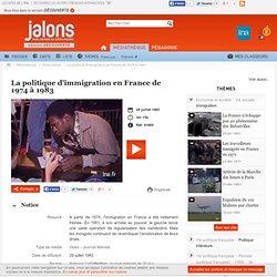 La politique d'immigration en France de 1974 à 1983 - Jalons pour l'histoire du temps présent