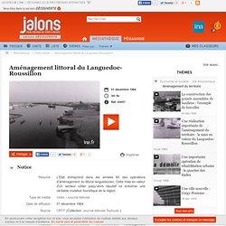 Aménagement littoral du Languedoc-Roussillon - Jalons pour l'histoire du temps présent