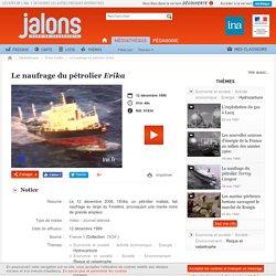 Le naufrage du pétrolier 'Erika' - Jalons pour l'histoire du temps présent