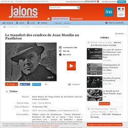 Jalons-Discours Malraux J. Moulin Panthéon-1964