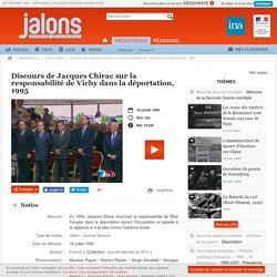 Discours de Jacques Chirac sur la responsabilité de Vichy dans la déportation, 1995 - Jalons pour l'histoire du temps présent