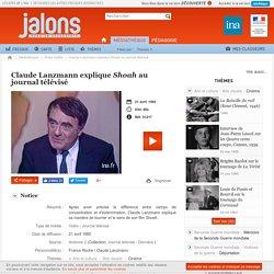 Jalons-C. Lanzmann-Shoah-explications