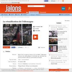 Jalons - La réunification de l'Allemagne