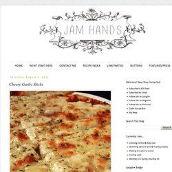 Jam Hands: Cheesy Garlic Sticks