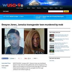 Dwayne Jones, Jamaica transgender teen murdered by mob