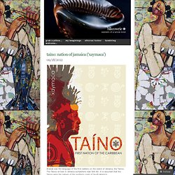 taíno: nation of jamaica ('xaymaca') « blkcowrie ☼ ☥ ♥