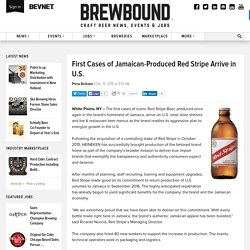 First Cases of Jamaican-Produced Red Stripe Arrive in U.S.
