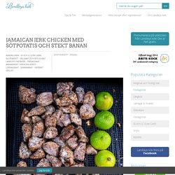 Jamaican jerk chicken med sötpotatis och stekt banan - Landleys Kök