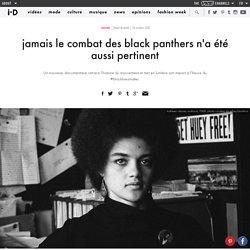 jamais le combat des black panthers n'a été aussi pertinent