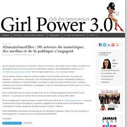 #JamaisSansElles : une soixantaine d'acteurs du numérique et personnalités politiques s'engagent – Girl Power 3.0