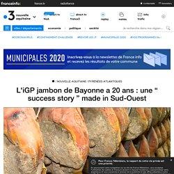 "FRANCE 3 09/11/18 L'iGP jambon de Bayonne a 20 ans : une "" success story "" made in Sud-Ouest"