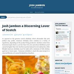 Josh Jambon a Discerning Lover of Scotch