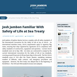 Josh Jambon Familiar With Safety of Life at Sea Treaty