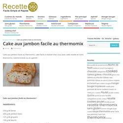 Cake aux jambon facile au thermomix - recette facile