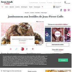 Jambonneau aux lentilles de Jean-Pierre Coffe