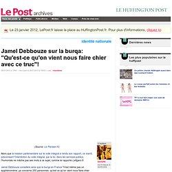 """Jamel Debbouze sur la burqa: """"Qu'est-ce qu'on vient nous faire chier avec ce truc""""! - SATOFE sur LePost.fr"""