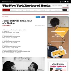 James Baldwin & the Fear of a Nation by Nathaniel Rich