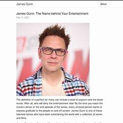 James Gunn: The Name behind Your Entertainment