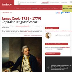 James Cook (1728 - 1779) - Capitaine au grand coeur - Herodote.net
